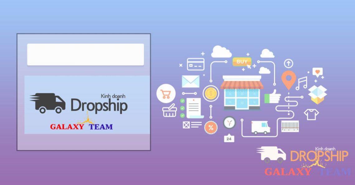 mô hình Dropship tại Việt Nam với Galaxy Team