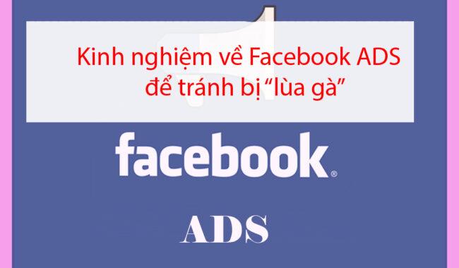 """Kinh nghiệm về Facebook ADS – để tránh bị """"lùa gà"""""""