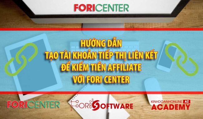 Hướng dẫn làm Affiliate với Fori Center