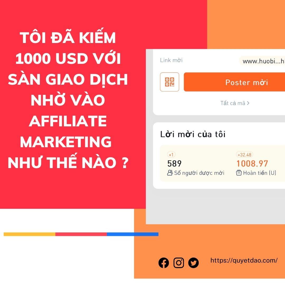 tôi đã kiếm 1000 usd với sàn giao dịch nhờ vào affiliate marketing như thế nào ?